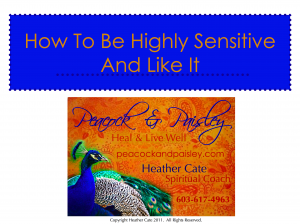 How To Be Highly Sensitive And Like It
