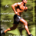 Be Relentlessly Positive