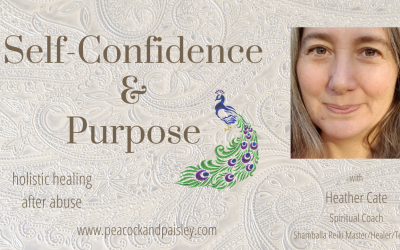 Self-Confidence & Purpose: Keys to Recovering from Abuse