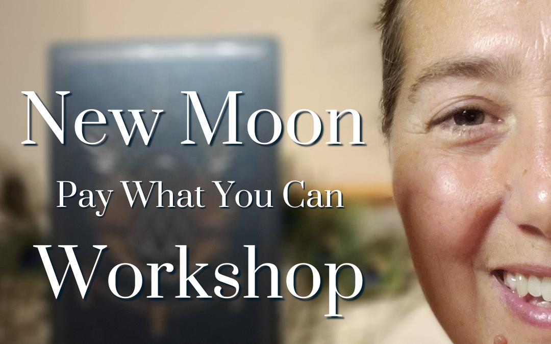 New Moon Workshop August 2021 (pay what you can) Video